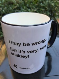 I May be Wrong Coffee Mug